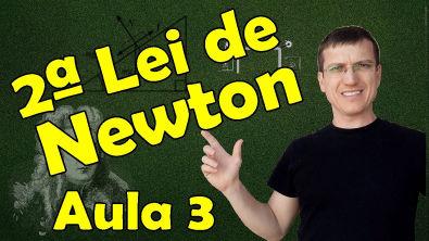 2ª LEI DE NEWTON (Princípio fundamental da Dinâmica) - DINÂMICA - AULA 3 - Prof Marcelo Boaro