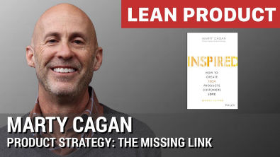 """Product Strategy: The Missing Link"" by Inspired Author Marty Cagan at Lean Product Meetup"