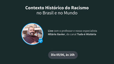 Contexto Histórico do Racismo no Brasil e no Mundo