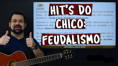 Hit's do Chico: Feudalismo