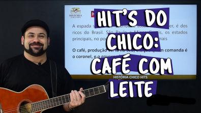 Hit's do Chico: Café com Leite