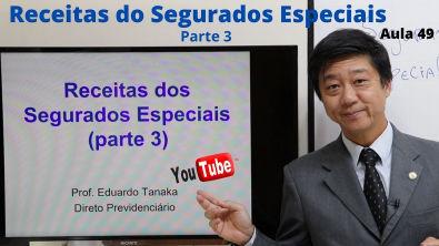 Direito Previdenciário - Contribuições dos Segurados Especiais - Parte 3 - aula 49 Prof Edu Tanaka
