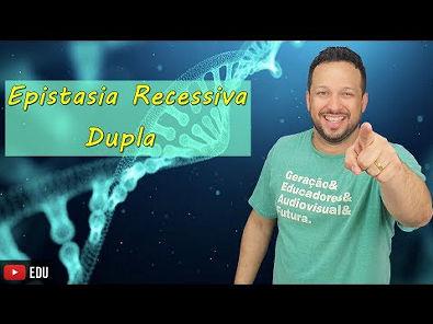 Epistasia Recessiva Dupla - Genética