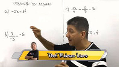 4 QUESTÕES DE EQUAÇÃO DO 1 GRAU - Prof Robson Liers - Mathematicamente