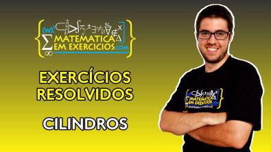 Exercícios Resolvidos - Cilindros