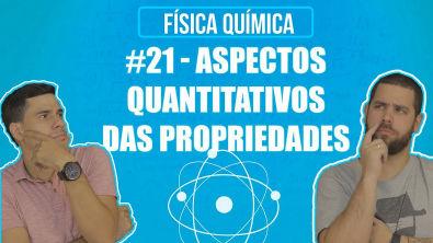 Química Simples #21 - Aspectos Quantitativos das Propriedades Coligativas