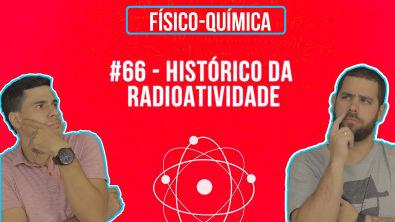 Química Simples #66 - Histórico da Radioatividade