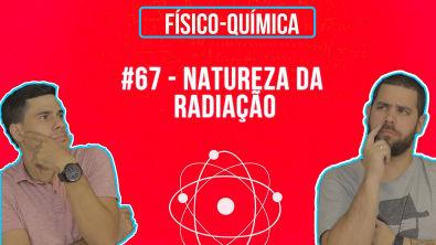 Química Simples #67 - Natureza da Radiação