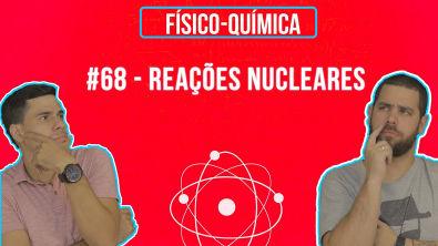 Química Simples #68 - Reações Nucleares