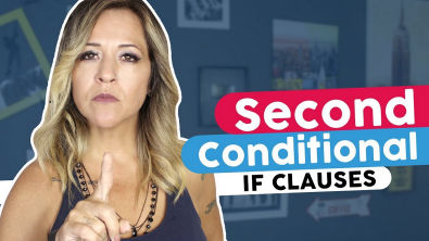 If Clauses - Second Conditional