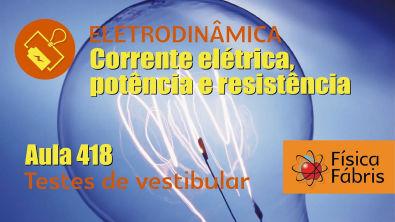Correção dos testes de resistência elétrica [FÍSICA FÁBRIS] Aula 418 Eletricidade Eletrodinâmica