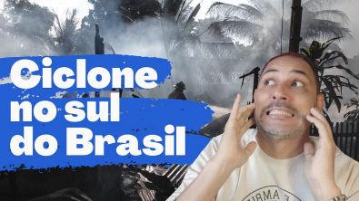 CICLONE EXTRA TROPICAL NO SUL DO BRASIL