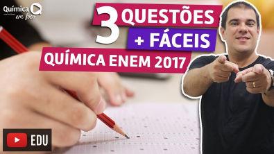 Questões mais fáceis - ENEM 2017 - QUÍMICA