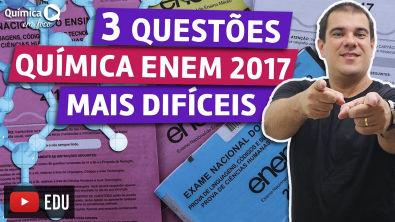 Questões mais difíceis do ENEM 2017 - Química