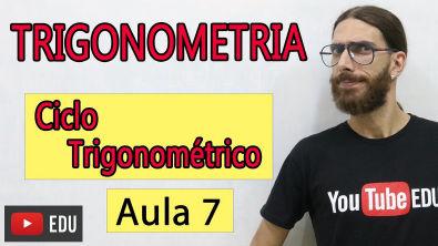 Entenda o famoso CICLO TRIGONOMÉTRICO - Trigonometria Básica- Aula 07