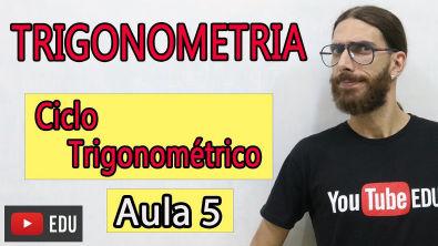 Ciclo Trigonométrico - Trigonometria Básica - Aula 05