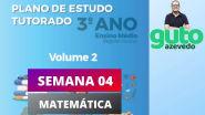 PET Volume 2   3º ano Ensino Médio   Semana 4   Matemática   Correção das atividades   Guto Azevedo