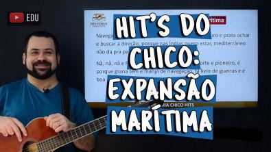 Hit's do Chico: Expansão Marítima