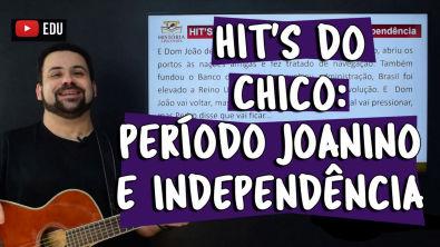 Hit's do Chico: Período Joanino e Independência