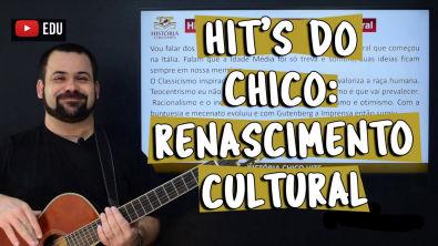 Hit's do Chico: Renascimento Cultural