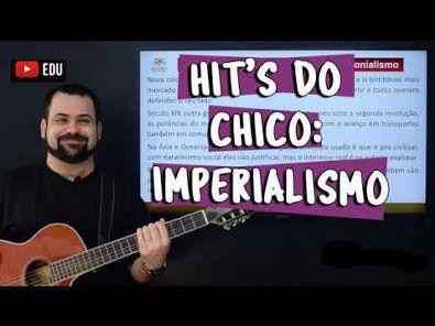 Hit's do Chico: Imperialismo no século XIX