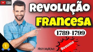 Revolução Francesa 1789 a 1799 Resumo