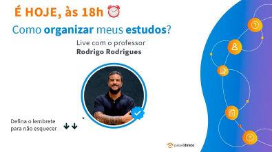Como organizar meus estudos? Com Prof Rodrigo Rodrigues