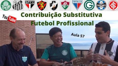 Direito Previdenciário - Contribuição Substitutiva Futebol Profissional - Aula 57- Prof Tanaka