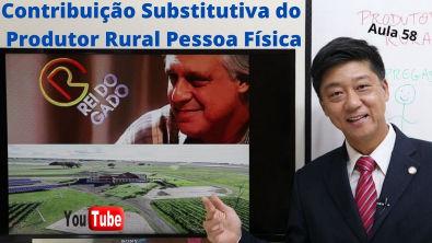 Dto Previdenciário - Contribuição Substitutiva Produtor Rural Pessoa Física - Aula 58- Prof Tanaka