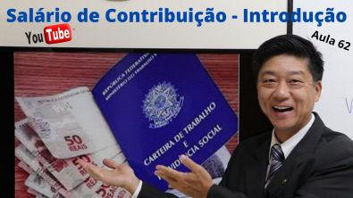 Dto Previdenciário - Salário de Contribuição - Introdução - Aula 62 - Prof EduardoTanaka