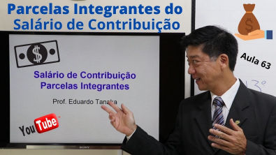 Direito Previdenciário - Salário de Contribuição - Parcelas Integrantes - Aula 63 - Prof Tanaka