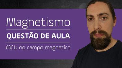 Magnetismo - questão de aula: carga elétrica em MCU no campo magnético