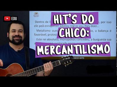 Hit's do Chico: Mercantilismo