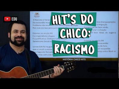 Hit's do Chico: Racismo