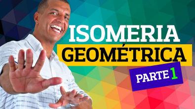 Isomeria Espacial (Geométrica) parte 1