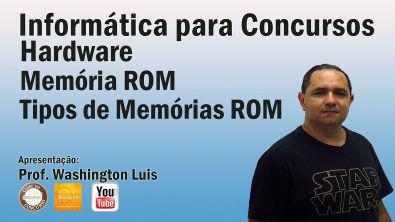 Hardware - Aula 07 (Memória ROM - Tipos)