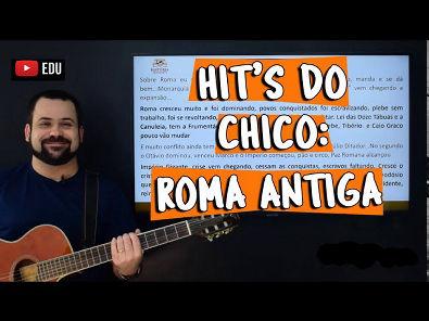 Hit´s do Chico: Roma Antiga