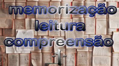 Memorização, Leitura e Compreensão - Parte 1