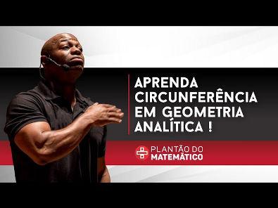 Libertação em Geometria Analítica - Estudo de Circunferência!
