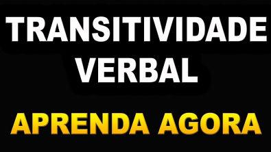 TRANSITIVIDADE VERBAL - DICAS RÁPIDAS