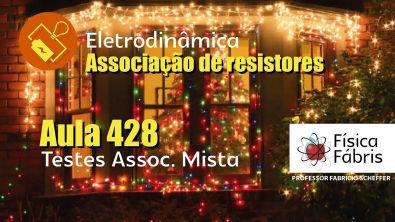 Testes Associação Mista [FÍSICA FÁBRIS] Aula 428 Eletricidade Eletrodinâmica