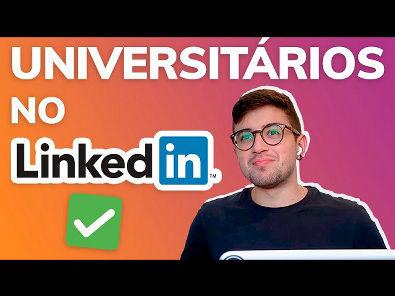 LinkedIn para Universitários #PrimeirosPassos