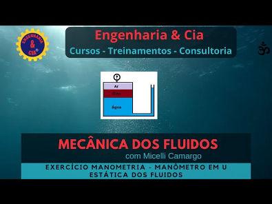 #12 Exercício Manometro em U   Estática dos Fluidos   por Micelli Camargo