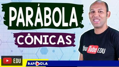 PARÁBOLA - CÔNICAS #05