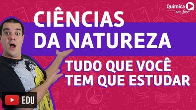 O que vai cair em Ciências da natureza no ENEM!