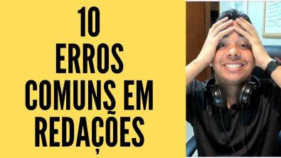 10 ERROS COMUNS EM REDAÇÕES