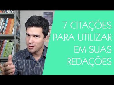 7 CITAÇÕES para utilizar na sua REDAÇÃO | Português Eficiente |
