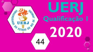 1º Exame de qualificação UERJ 2020 - Questão 44