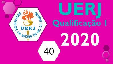 1º Exame de qualificação UERJ 2020 - Questão 40