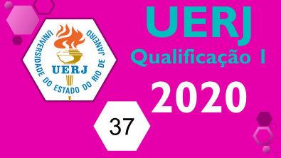 1º Exame de qualificação UERJ 2020 - Questão 37